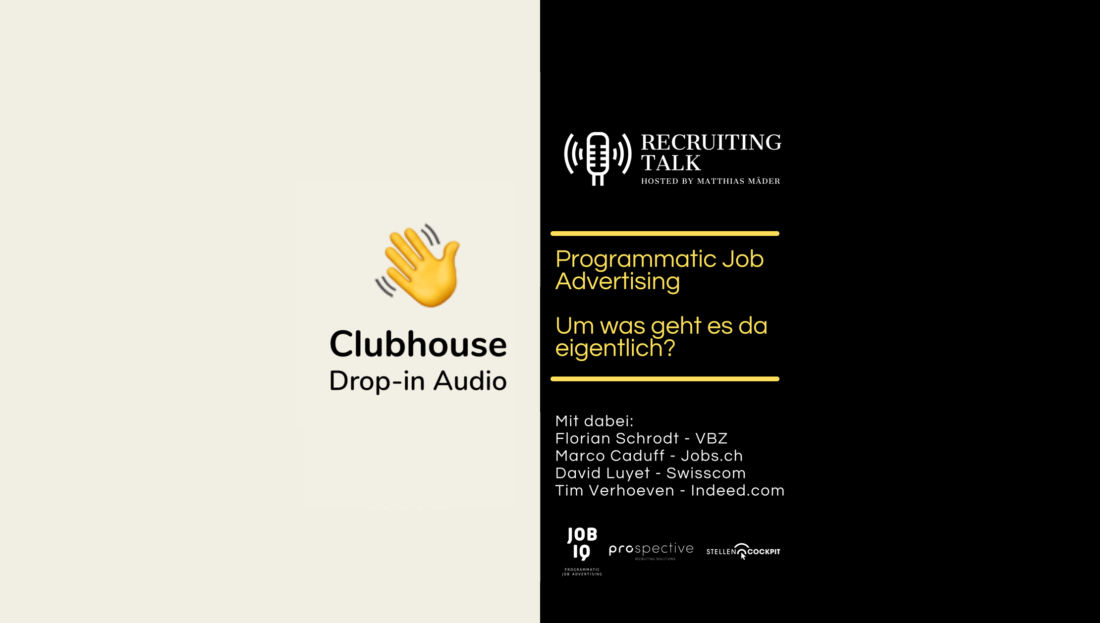 CLUBHOUSE SESSION: PROGRAMMATIC JOB ADVERTISING – WORUM GEHT ES?