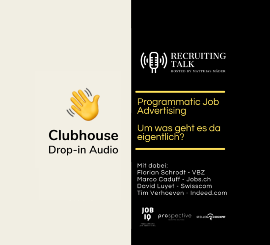CLUBHOUSE SESSION: PROGRAMMATIC JOB ADVERTISING – WORUM GEHT ES?